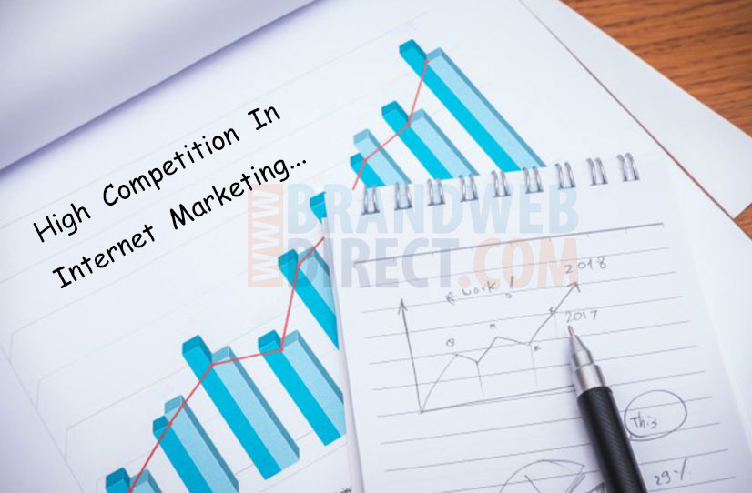 High Competition In Internet Marketing